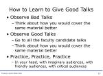 how to learn to give good talks