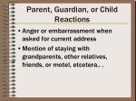 parent guardian or child reactions
