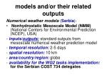 models and or their related outputs