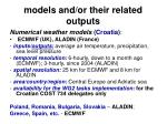 models and or their related outputs23