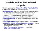models and or their related outputs31