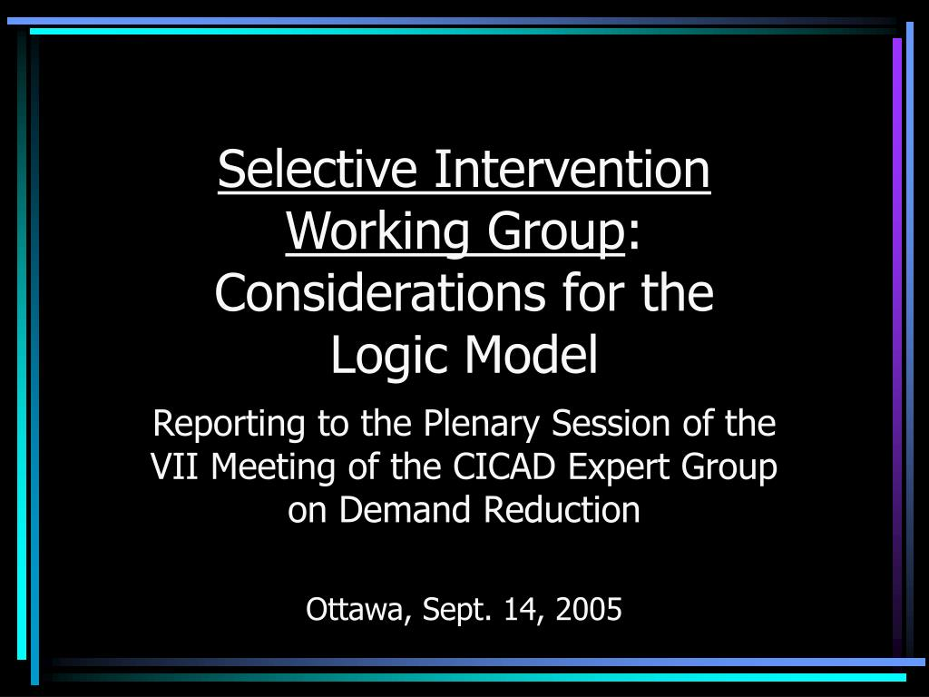 selective intervention working group considerations for the logic model l.