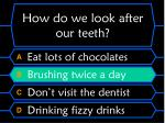 how do we look after our teeth20