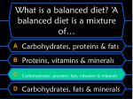 what is a balanced diet a balanced diet is a mixture of4