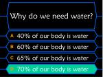 why do we need water44
