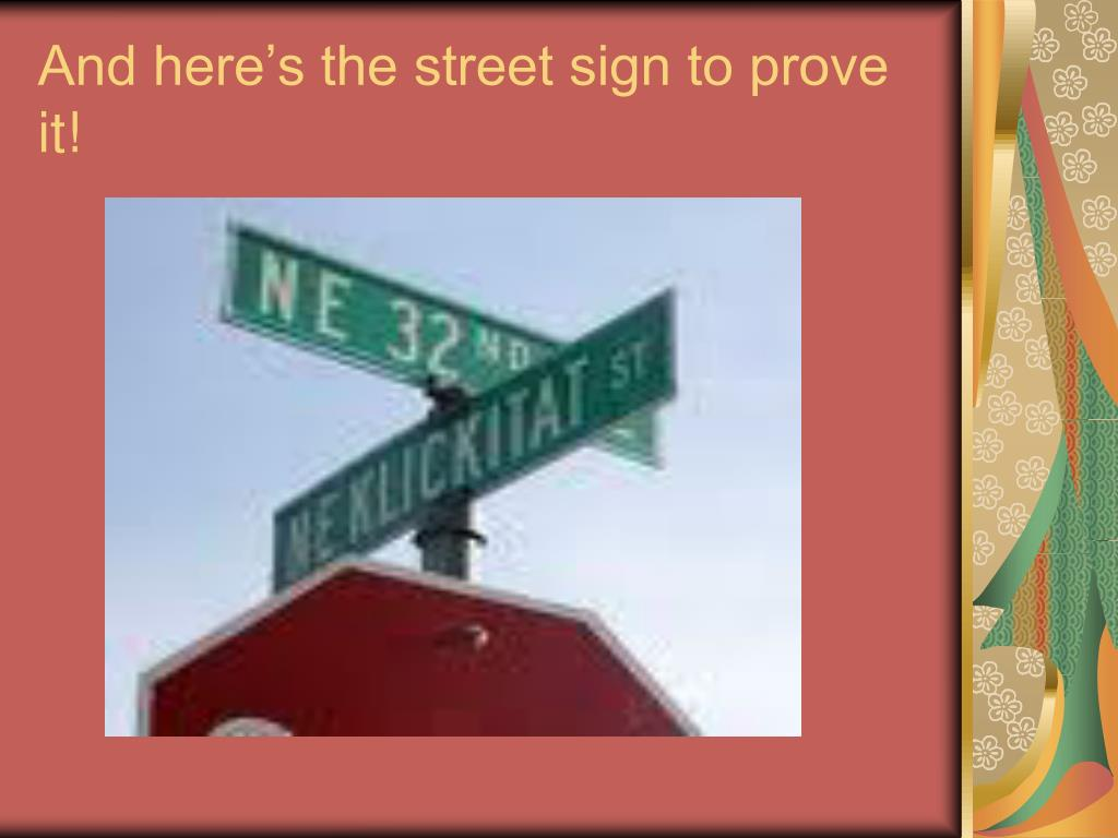 And here's the street sign to prove it!
