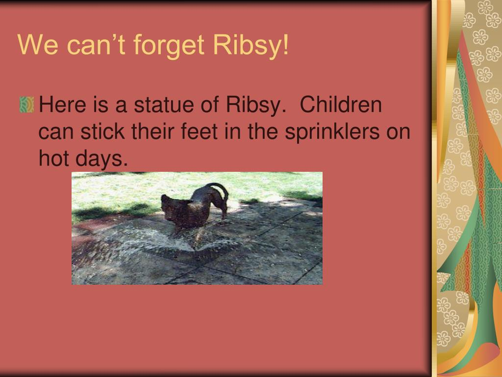 We can't forget Ribsy!