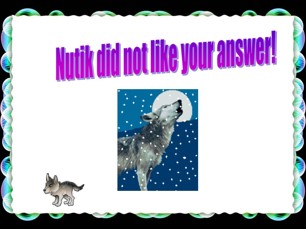 Nutik did not like your answer!