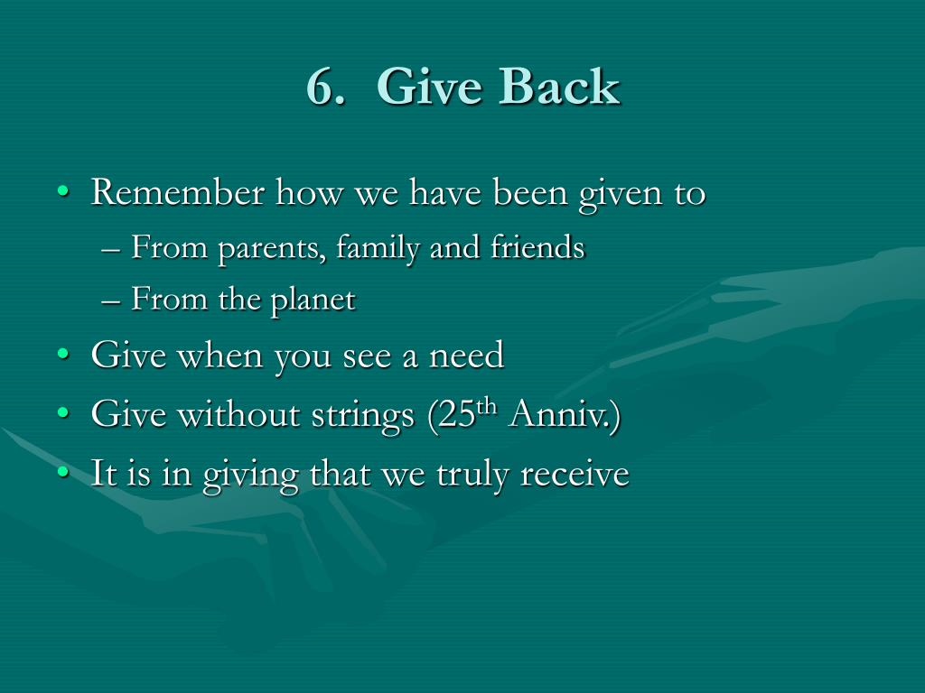 6.  Give Back
