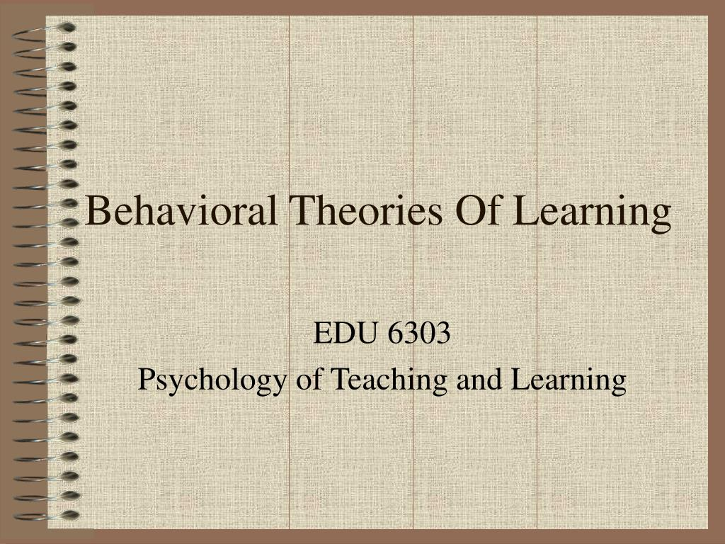 behavioral theories of learning l.
