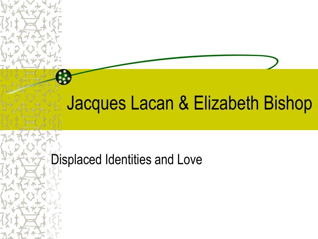 jacques lacan elizabeth bishop l.