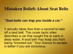 mistaken beliefs about seat belts17