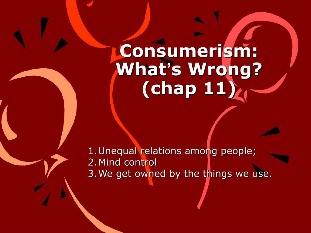 Consumerism: What