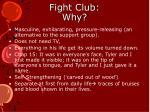 fight club why