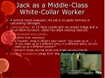jack as a middle class white collar worker