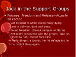 jack in the support groups