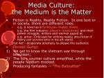media culture the medium is the matter