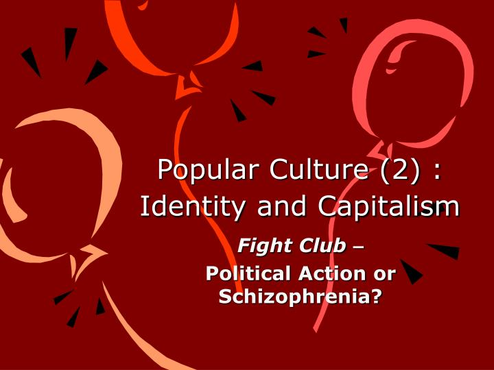 popular culture 2 identity and capitalism n.