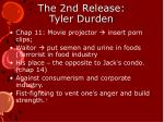 the 2nd release tyler durden