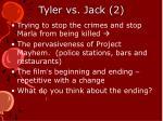 tyler vs jack 2