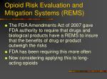 opioid risk evaluation and mitigation systems rems