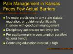 pain management in kansas faces few actual barriers