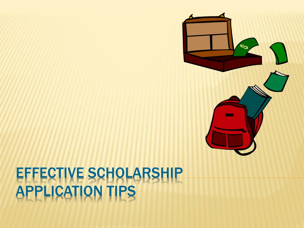 effective scholarship application tips l.
