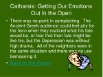 catharsis getting our emotions out in the open