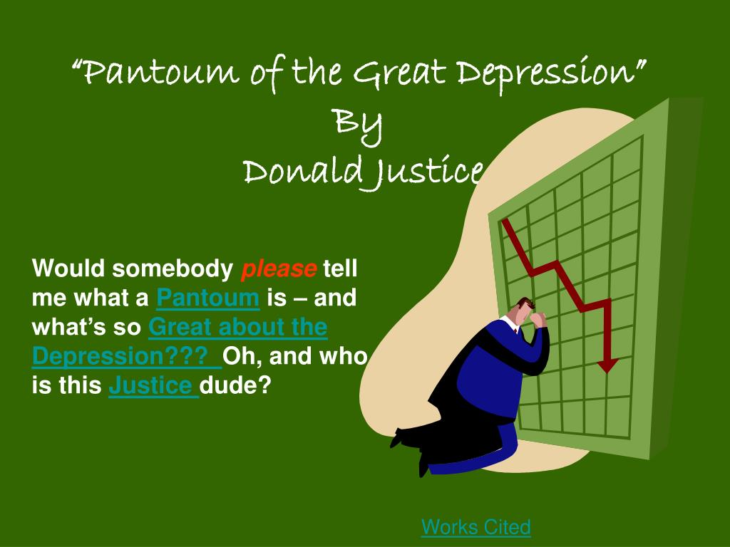 pantoum of the great depression by donald justice l.