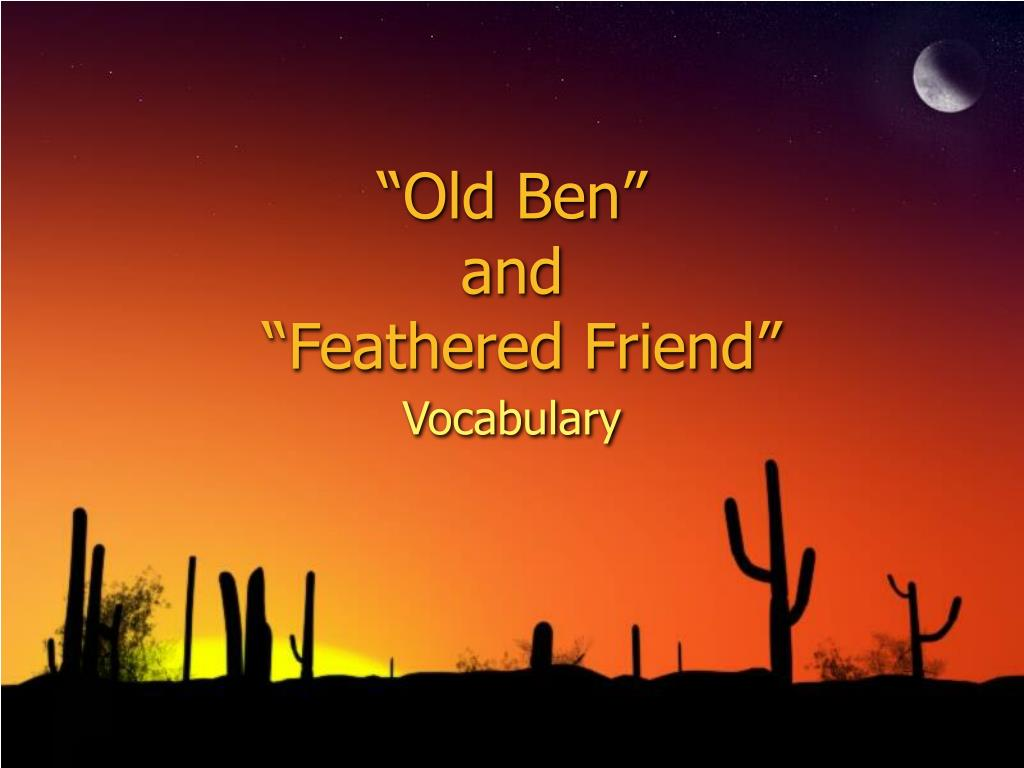old ben and feathered friend l.