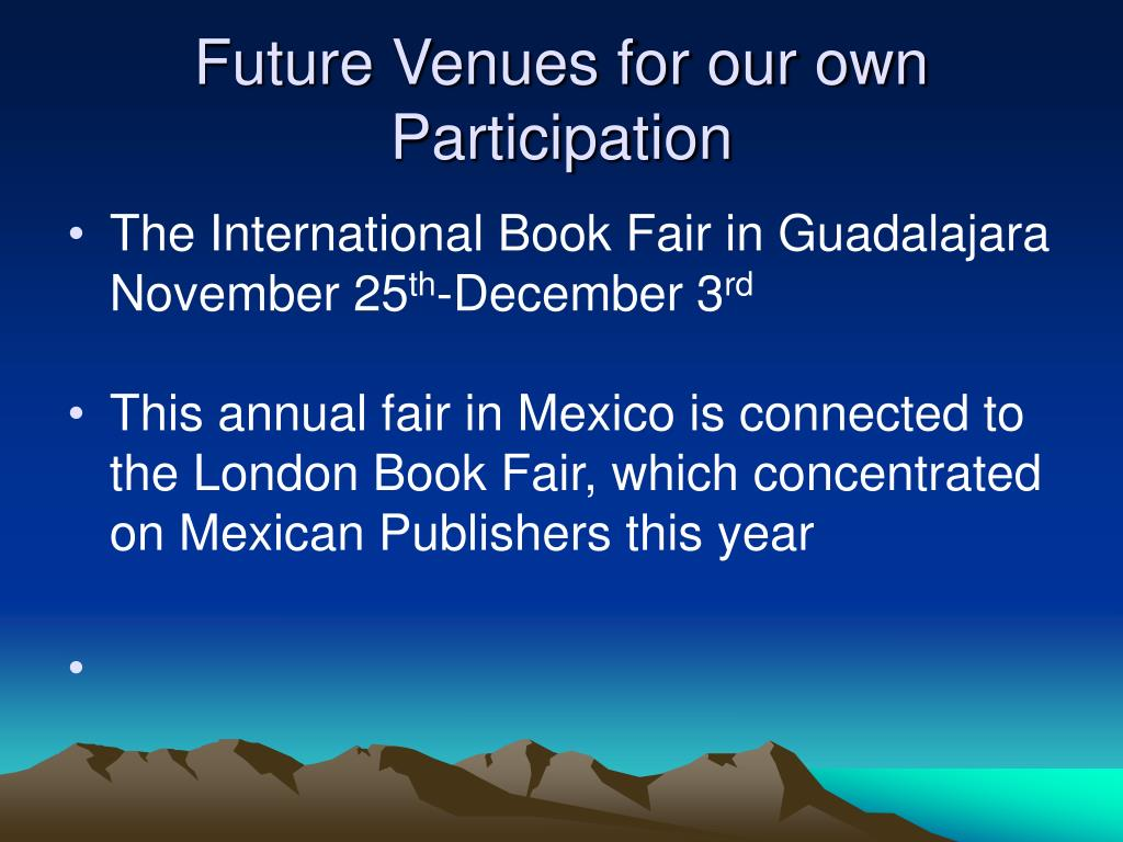 Future Venues for our own Participation