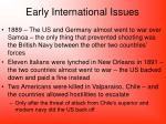 early international issues