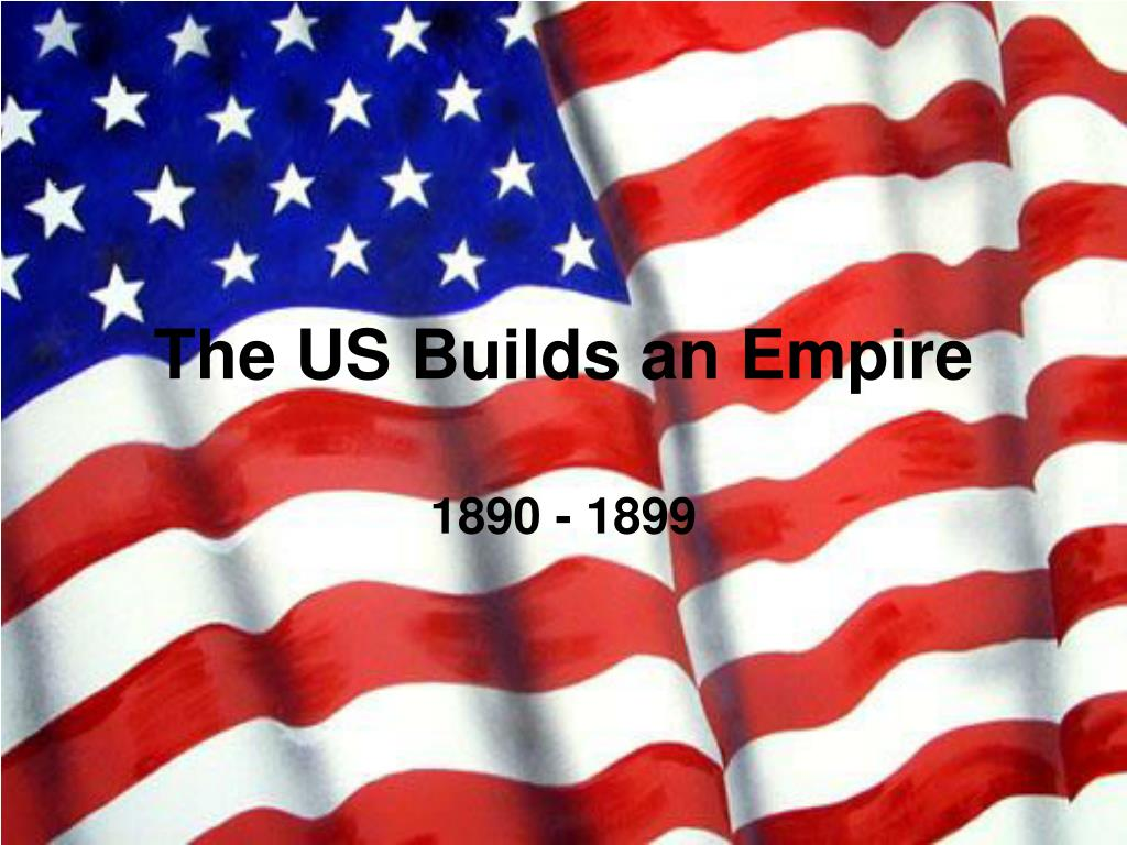 the us builds an empire l.