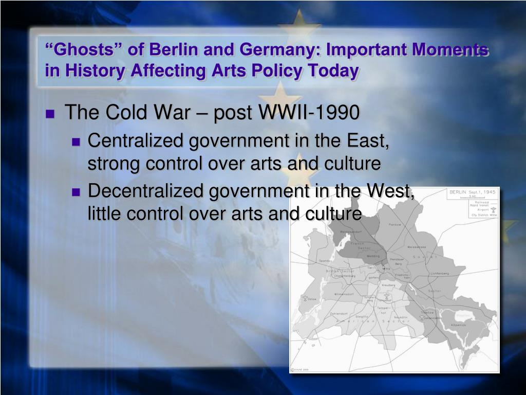 """""""Ghosts"""" of Berlin and Germany: Important Moments in History Affecting Arts Policy Today"""