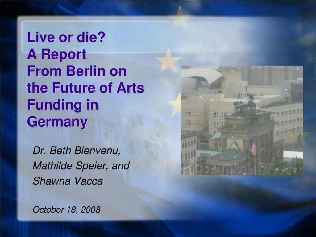 live or die a report from berlin on the future of arts funding in germany l.