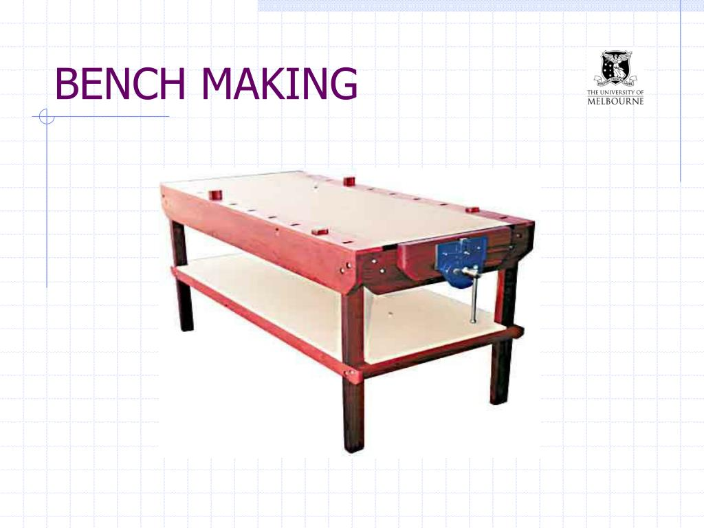 bench making l.