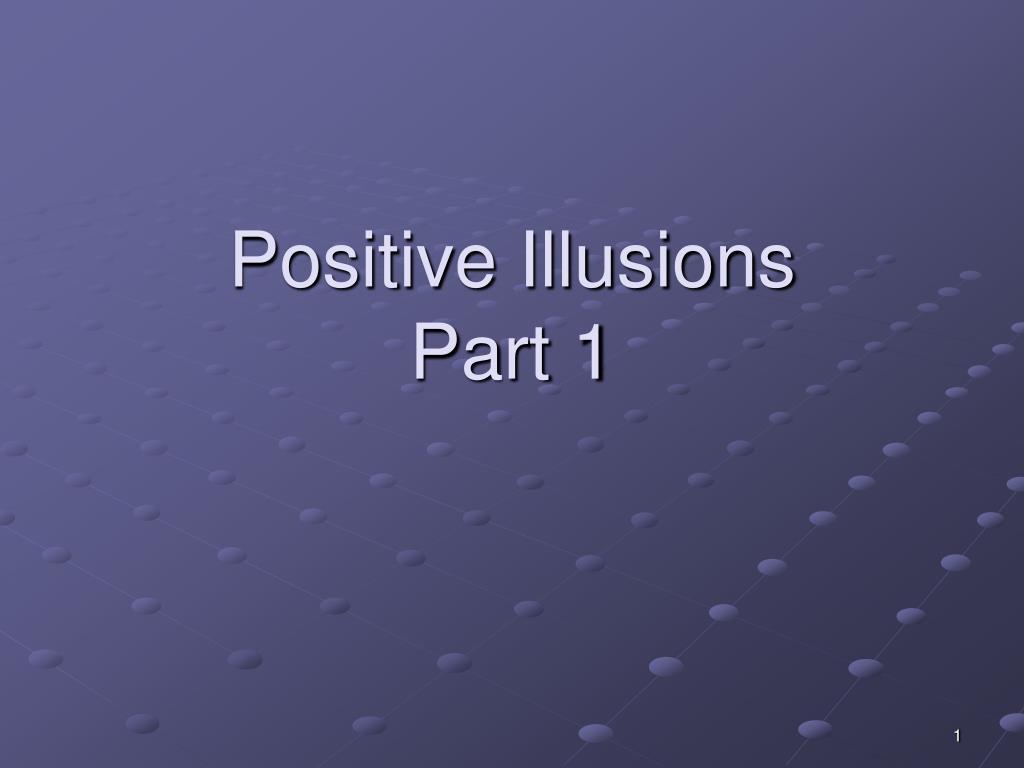 positive illusions part 1 l.