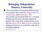 belonging independence mastery generosity