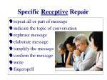 specific receptive repair