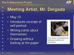 meeting artist mr delgado
