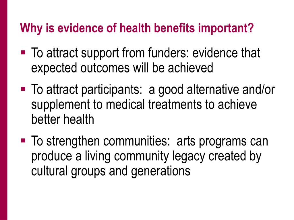 Why is evidence of health benefits important?