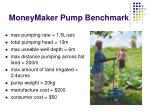 moneymaker pump benchmark