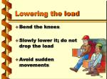 lowering the load