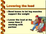 lowering the load17