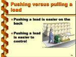 pushing versus pulling a load