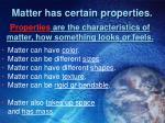 matter has certain properties