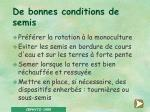 de bonnes conditions de semis
