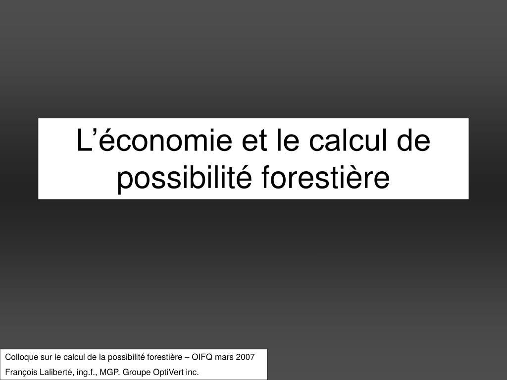 l conomie et le calcul de possibilit foresti re l.