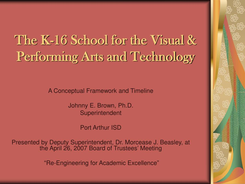 the k 16 school for the visual performing arts and technology l.