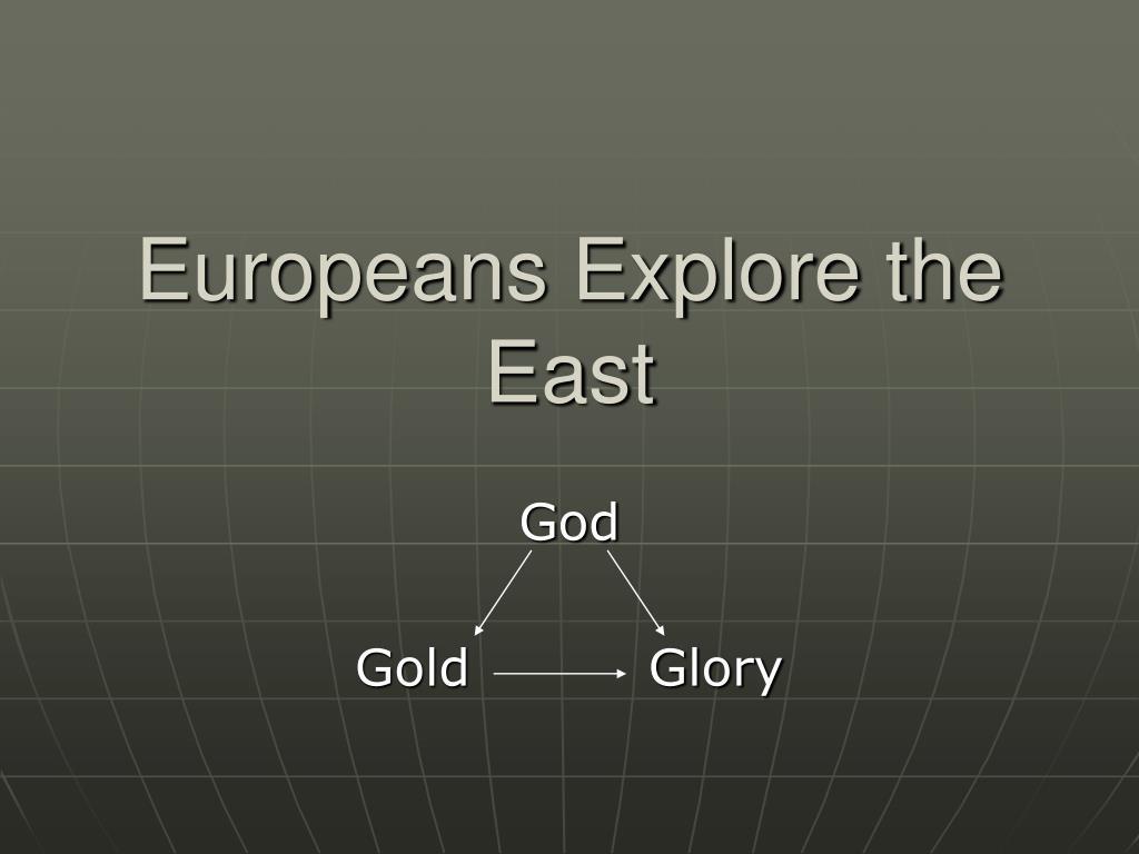 europeans explore the east l.